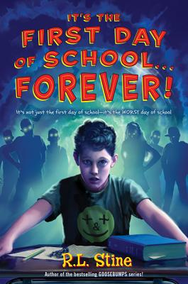 It's the First Day of School... Forever! By Stine, R. L.